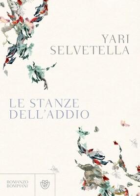 LE STANZE DELL'ADDIO di Yari Selvetella