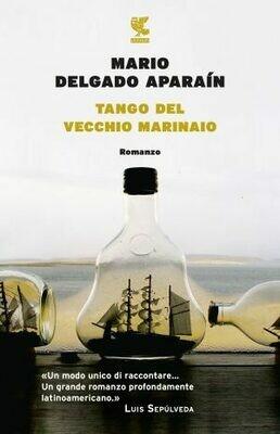 TANGO DEL VECCHIO MARINAIO di Delgado Aparaín Mario