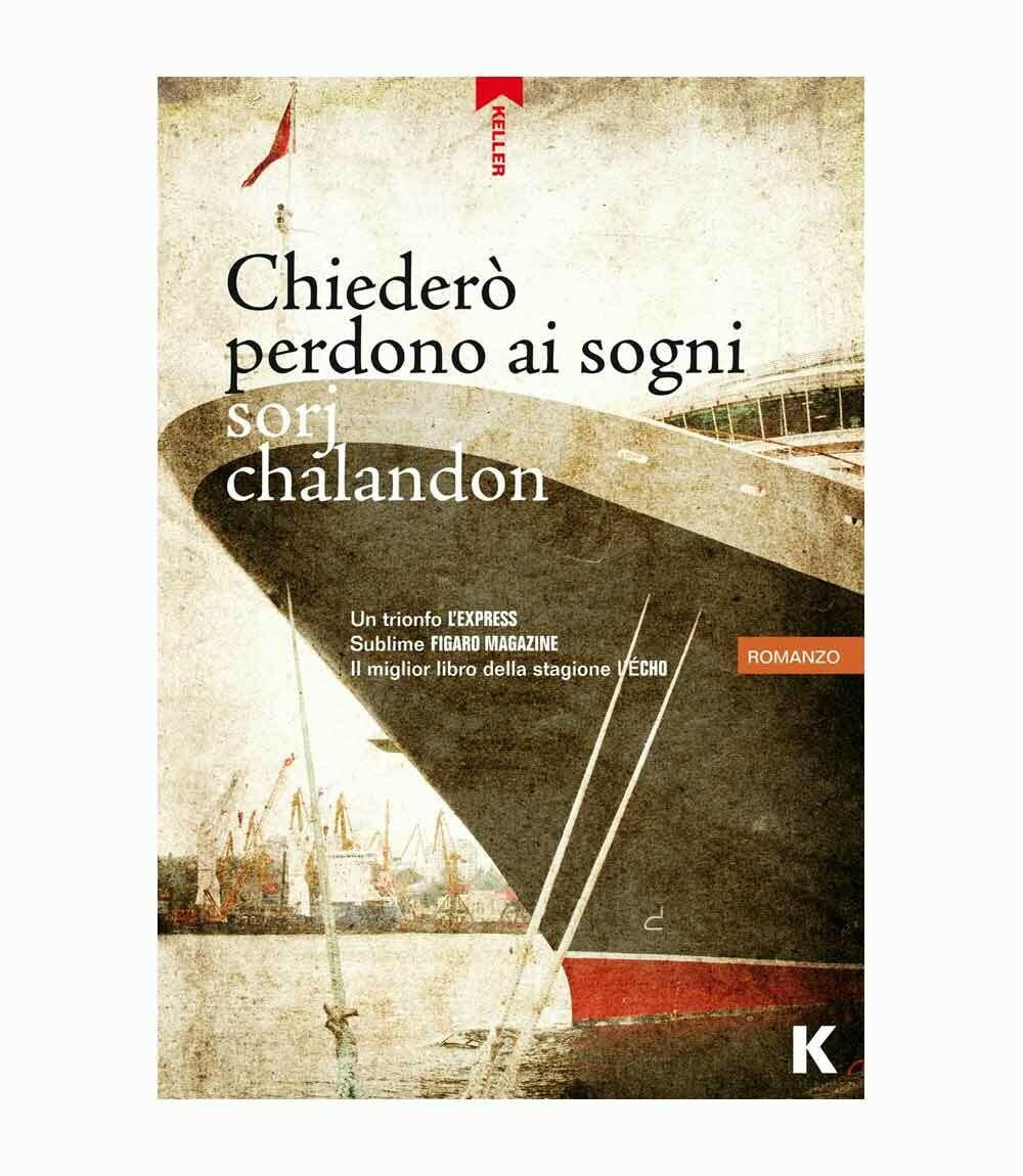 CHIEDERO' PERDONO AI SOGNI di Sorj Chalandon