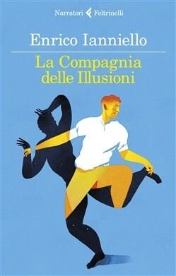 La Compagnia delle Illusioni di Enrico Ianniello