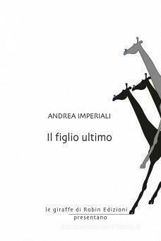IL FIGLIO ULTIMO di Andrea Imperiali