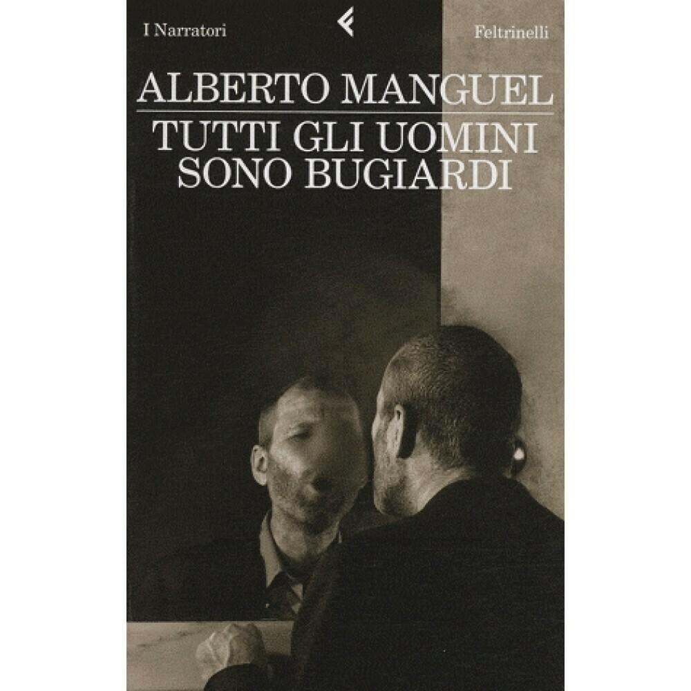 Tutti gli uomini sono bugiardi di Alberto Manguel