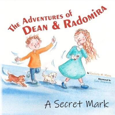 The Adventures of Dean and Radomira: A Secret Mark - Hardback Children's Book