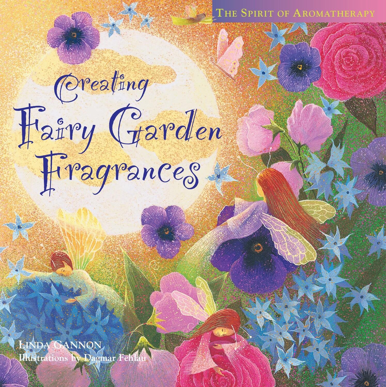 Creating Fairy Garden Fragrances Book