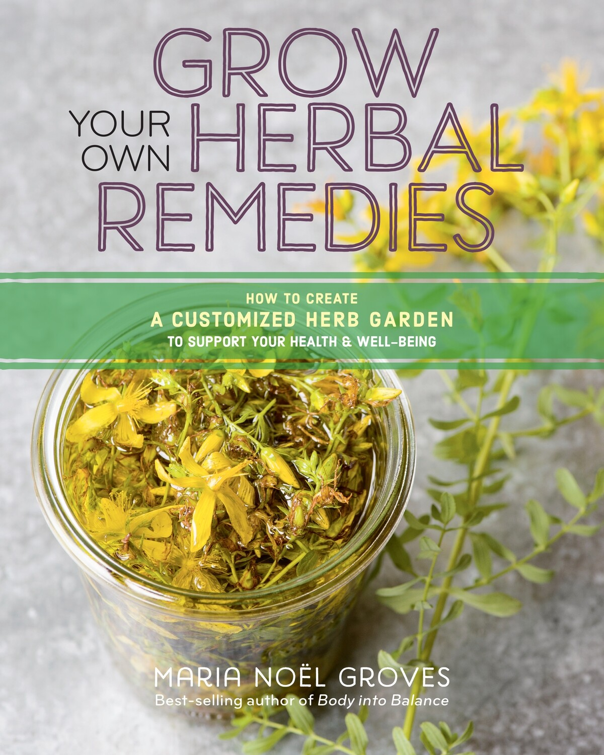 Grow Your Own Herbal Remedies Book