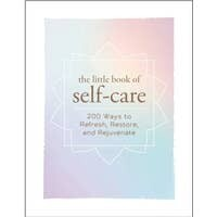 Little Book of Self-Care: 200 Ways to Refresh...
