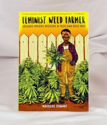 Feminist Weed Farmer: Growing Mindful Medicine in Your Own Back Yard