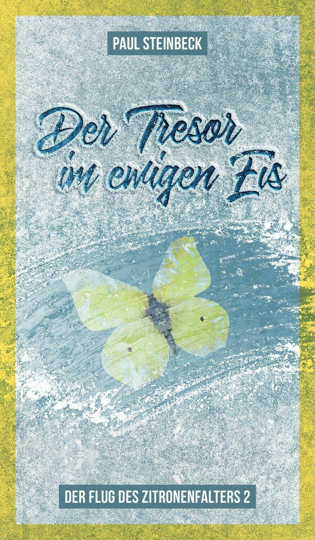Der Tresor im ewigen Eis.- Paul Steinbeck