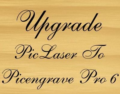 PicLaser to PicEngrave Pro 6 + Laser Upgrade License