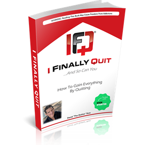 I Finally Quit...And So Can You: How to Gain Everything by Quitting (162 page Paperback Book)