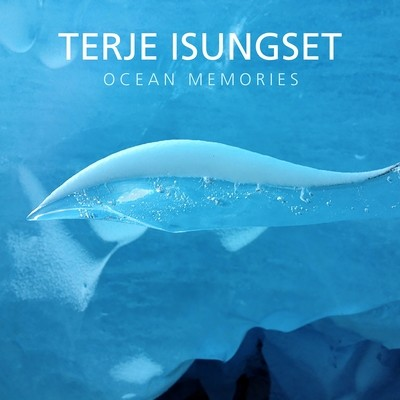 Terje Isungset, Ocean Memories (digital release only - 2019. Download files at Bandcamp)