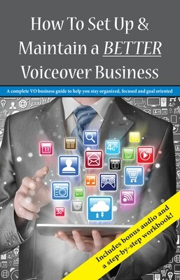 Set Up & Maintain A BETTER Voiceover Business