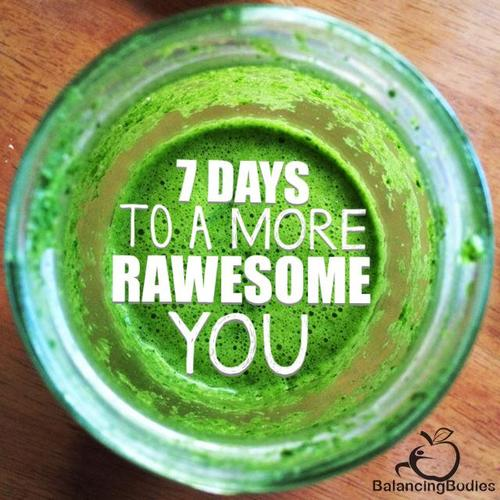7 DAYS TO A MORE RAWESOME YOU
