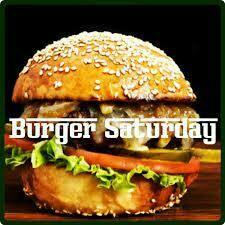 SATURDAY ONLY: BBC BURGERS w/ FRIES or SALAD