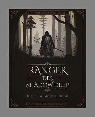 Ranger des Shadow Deep - Ein Tabletop-Abenteuerspiel - Grundregelbuch Deutsch