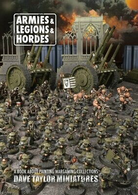 Armies & Legions & Hordes - Buch - Dave Taylor Miniatures