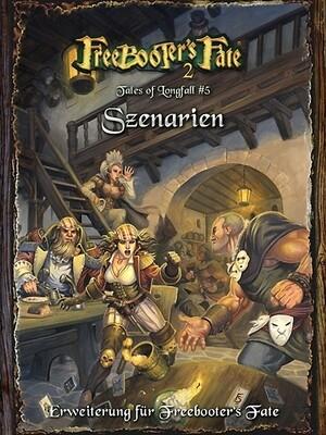 Tales of Longfall #5, Szenarien (Deutsch) - Freebooter's Fate