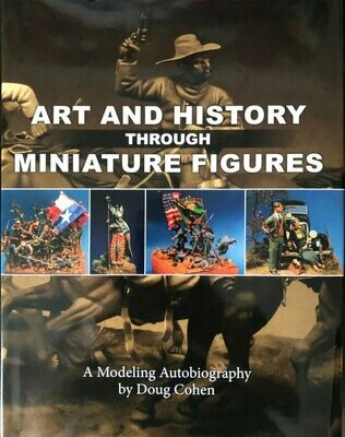 Art and History Through Miniature Figures: A Modeling Autobiography by Doug Cohen - Buch