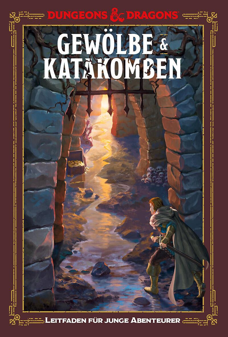 Gewölbe & Katakomben: Ein Leitfaden für junge Abenteurer - D&D Dungeons&Dragons