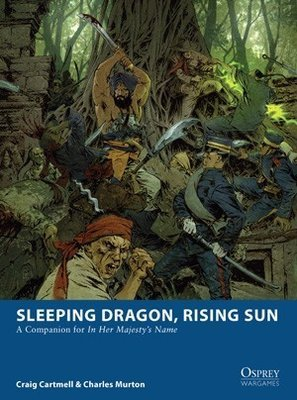 Kampagnenbuch - Sleeping Dragon, Rising Sun - In Her Majesty's Name - North Star Figures