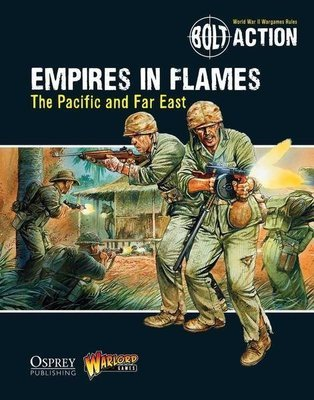 Empires in Flames: The Pacific and the Far East - Bolt Action Theatre Book - Bolt Action