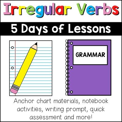Irregular Verbs Activities, Worksheets, Anchor Chart One Week of Lesson Plans