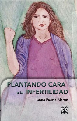 Plantando cara a la infertilidad, Laura Puerto Martín