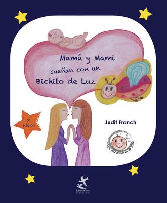 Mamá y Mami sueñan con un Bichito de Luz