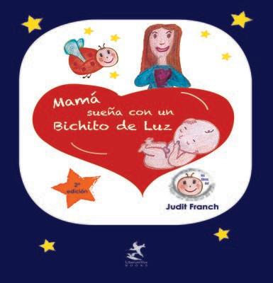 Mamá sueña con un Bichito de Luz, 2ª ed.