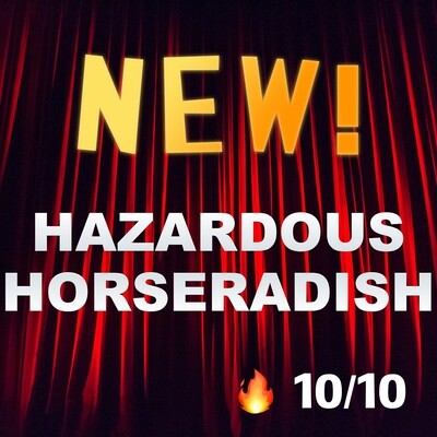 Hazardous Horseradish