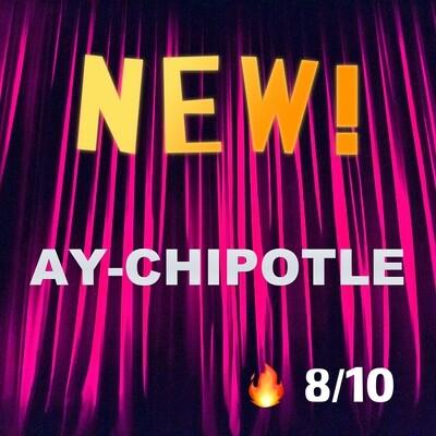 Ay-Chipotle
