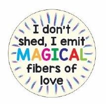 Pet ID Tag - I Don't Shed, I Emit MAGICAL Fibers of Love