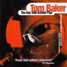 The Boy Who Kicked Pigs & Tom Baker Interview (AUDIO DOWNLOAD)