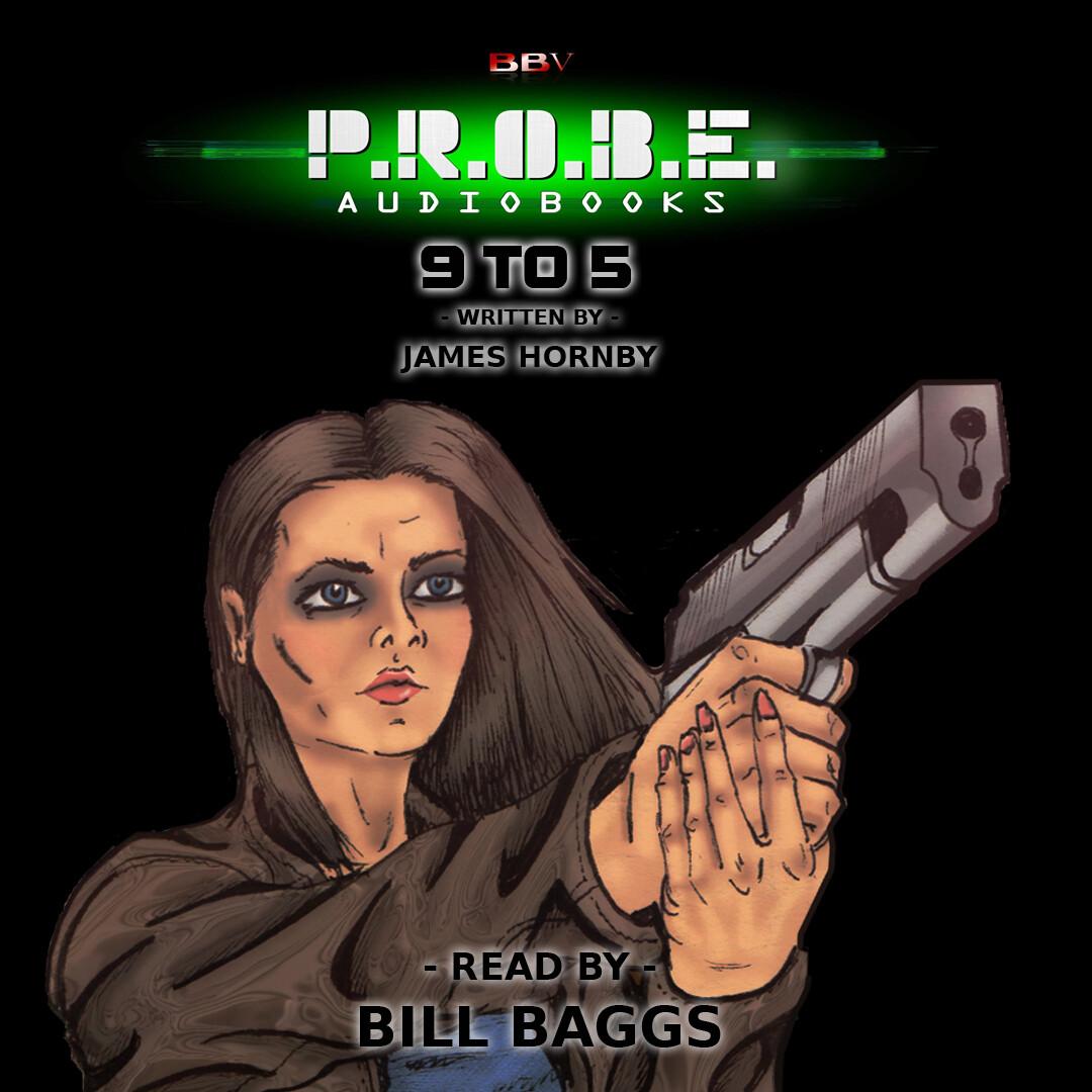 P.R.O.B.E.: 9 to 5 (AUDIO DOWNLOAD)