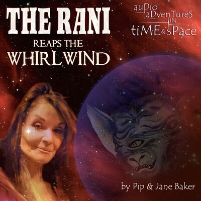 The Rani Reaps the Whirlwind (AUDIO DOWNLOAD)