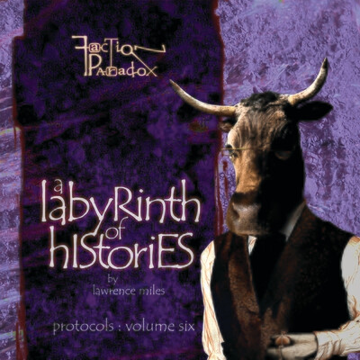 Faction Paradox: A Labyrinth of Histories (AUDIO DOWNLOAD)