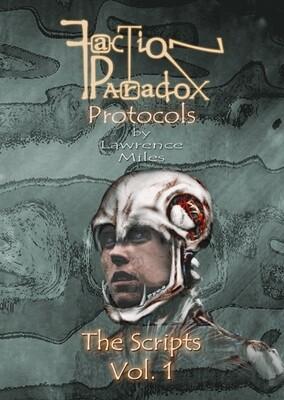Faction Paradox Protocols: The Scripts Vol. 1 (BOOK)