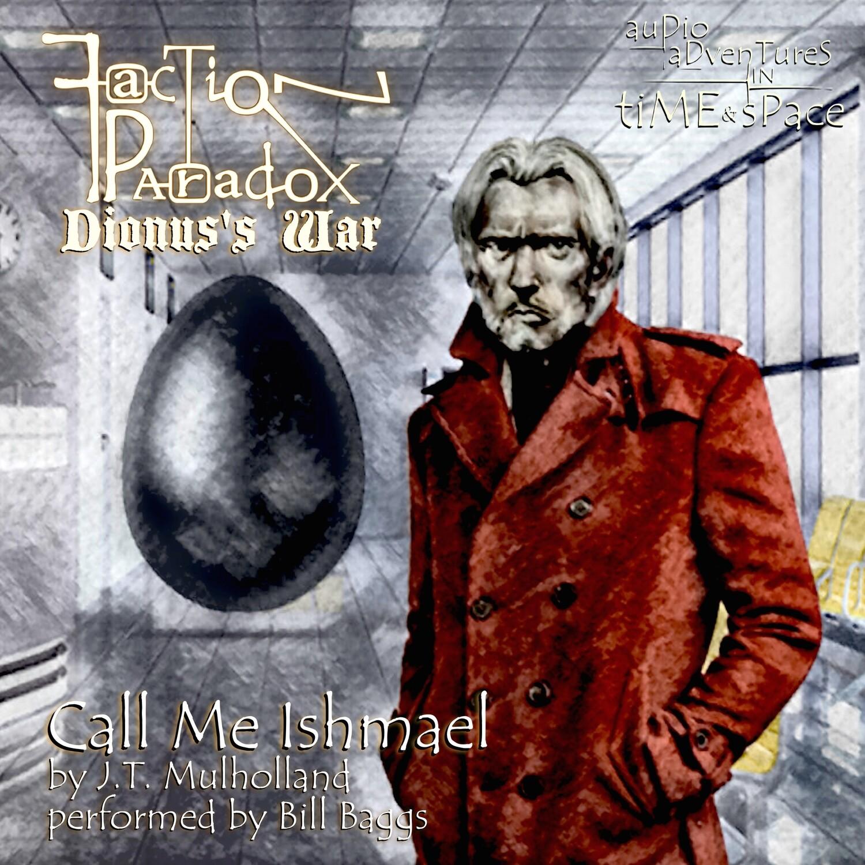 Faction Paradox: Call Me Ishmael (AUDIO DOWNLOAD)