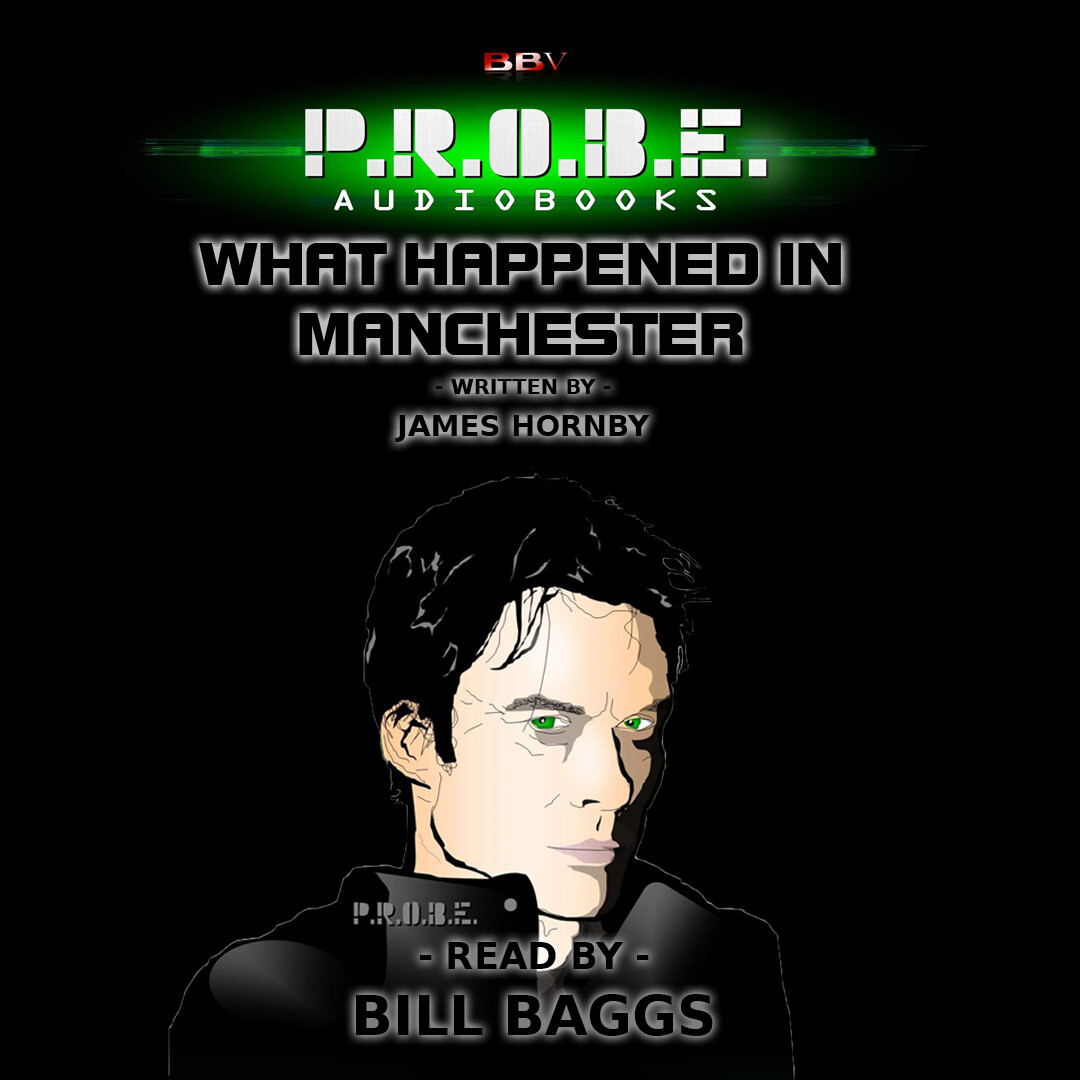 P.R.O.B.E.: What Happened in Manchester (AUDIO DOWNLOAD)