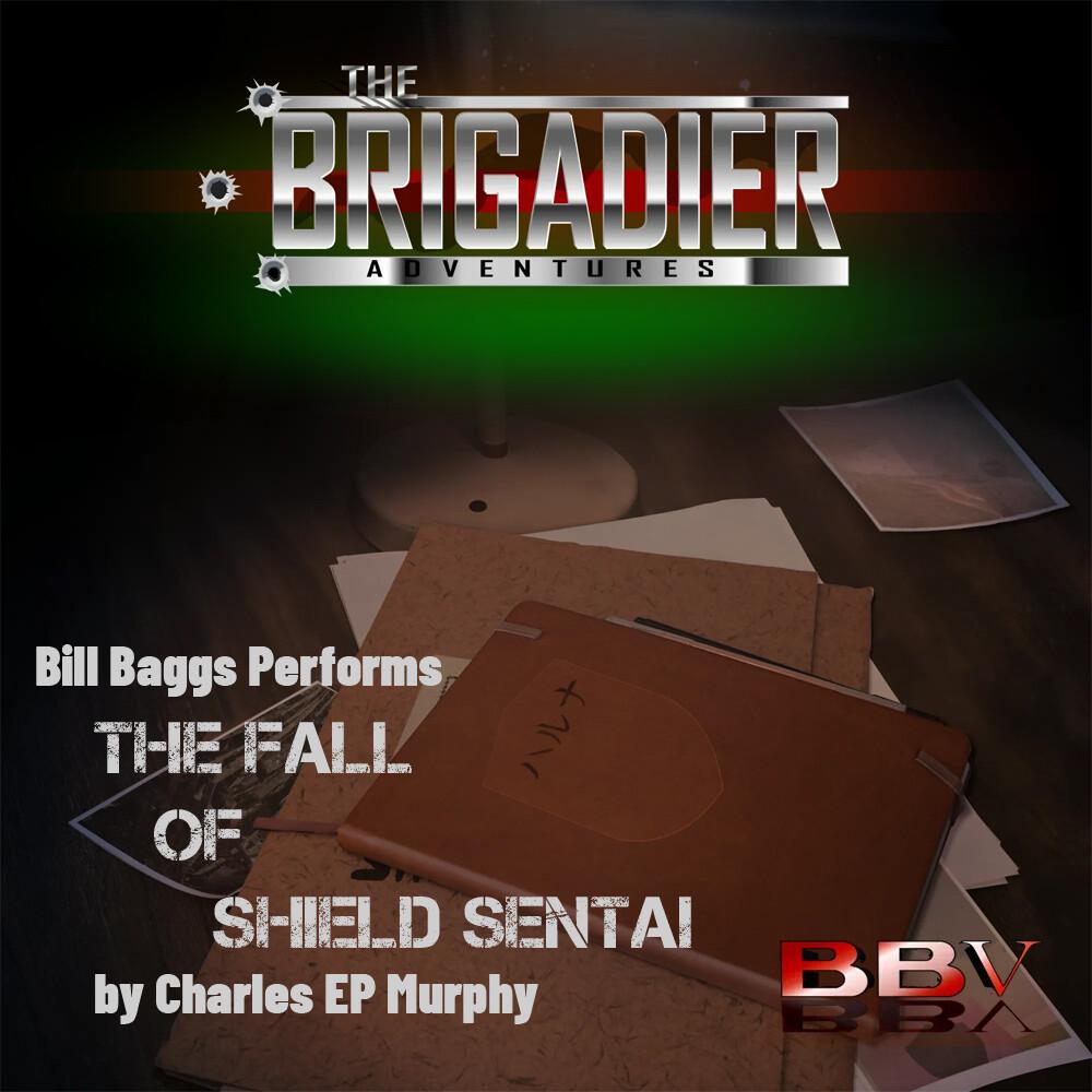 The Brigadier: The Fall of Shield Sentai (AUDIO DOWNLOAD)