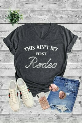 Ain't My First Rodeo Tee