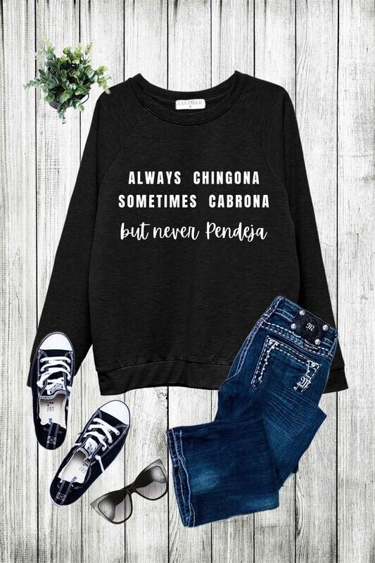 Always Chingona Sweatshirt