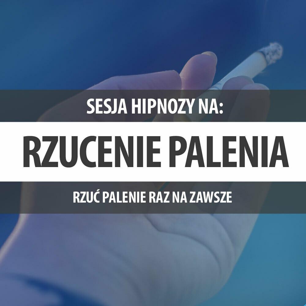 Sesja Hipnozy Na Rzucenie Palenia