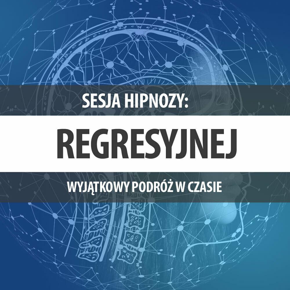 Sesja Hipnozy Regresyjnej