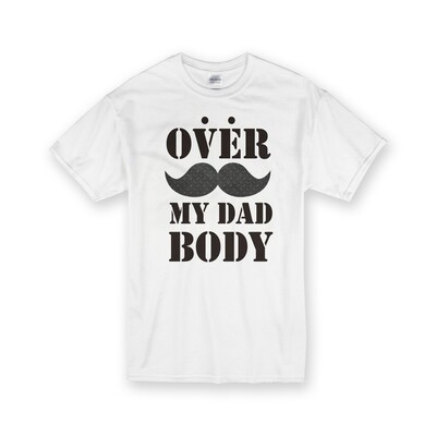 [設計圖樣] 父親節 Over My Dad Body 白色 純棉 中性 T恤 White Cotton T-shirt