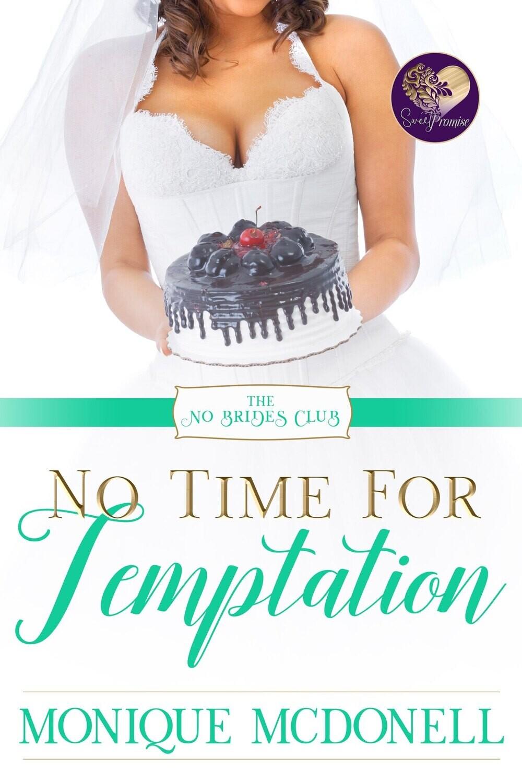 No Time for Temptation, No Brides Club Book 4