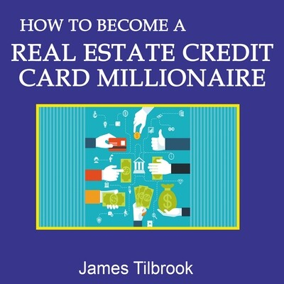 How to Become a Real Estate Credit Card Millionaire