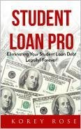 Student Loan Pro - Eliminating Your Student Loan Debt Legally! Forever!