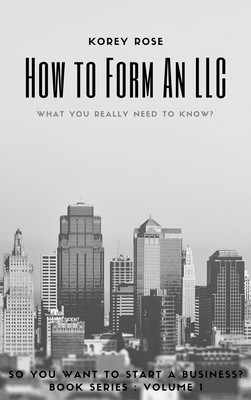 How To Form An LLC: What You Really Need To Know?