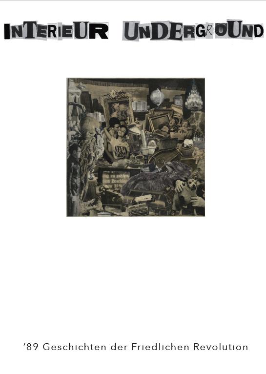 Interieur Underground - '89 Geschichten der Friedlichen Revolution